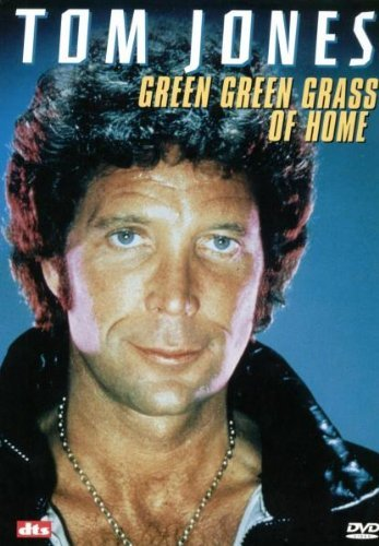 Tom Jones: The Green Green Grass of Home