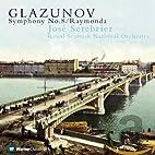 Glazunov : Symphony No.8 & Raymonda Suite by…