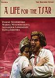 A Life for the Tsar (1836) (Opera) written by Baron Egor Fyodorovich (von) Rozen, Mikhail Glinka, Nestor Kukolnik, Vasily Zhukovsky, Vladimir Sollogub