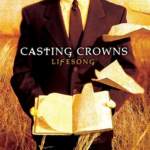 Casting Crowns: Lifesong : Casting Crowns