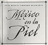 Mexico en la Piel: Edicion Diamante