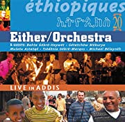 Either/Orchestra - Live in Addis de…