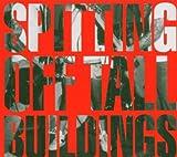 Spitting Off Tall Buildings lyrics