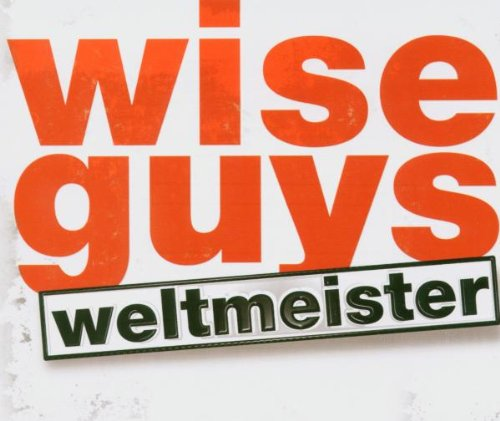 Wise Guys - Weltmeister