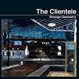 The Clientele: Strange Geometry