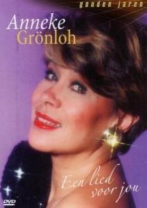 Anneke Gronloh: Een Lied Voor Jou