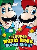 The Super Mario Bros. Super Show! by David…