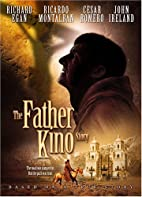 Father Kino Story by Ken Kennedy