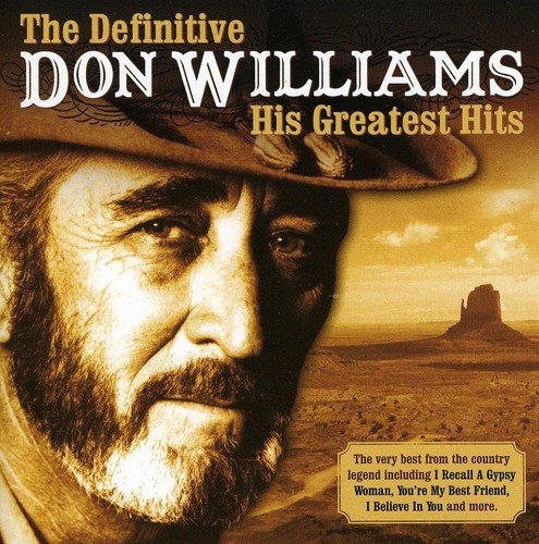 The Definitive Don Williams His Greatest Hits - DON WILLIAMS