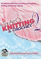 The Art Of Knitting & Crochet 2 by Tri-coast…