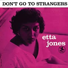 Album Etta Jones: Don't Go To Strangers by Etta Jones