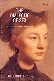 The Dialectic of Sex: The Case for Feminist…
