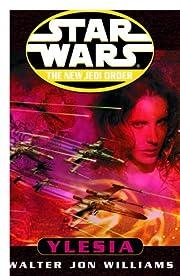 Star Wars: The New Jedi Order: Ylesia: Star…
