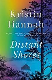 Distant Shores: A Novel de Kristin Hannah