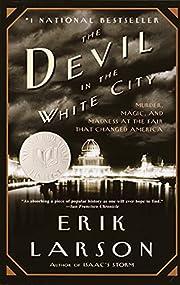 The Devil in the White City: A Saga of Magic…