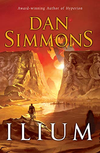 Ilium (Ilium, #1) by Dan Simmons