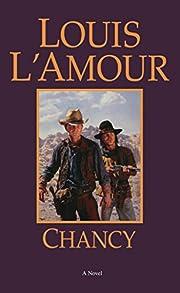 Chancy: A Novel by Louis L'Amour