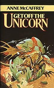 Get Off the Unicorn: Stories por Anne…