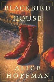 Blackbird House: A Novel af Alice Hoffman