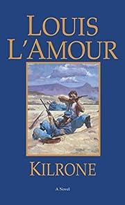 Kilrone: A Novel de Louis L'Amour