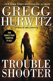Troubleshooter (Tim Rackley Novels) by Gregg…