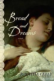Bread and Dreams de Jonatha Ceely