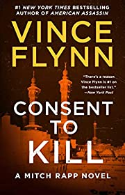 Consent to Kill: A Thriller (A Mitch Rapp…