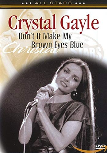 Crystal Gayle: Don't It Make My Brown Eyes Blue