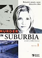 Murder in Suburbia: The Complete First…