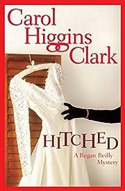 Hitched: A Regan Reilly Mystery av Carol…