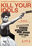 Kill Your Idols (2006) (Movie)