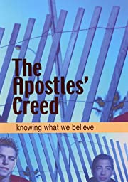 The Apostles' Creed - Knowing What we…