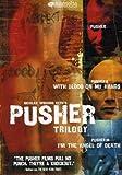 Pusher (1996 - 2005) (Movie Series)