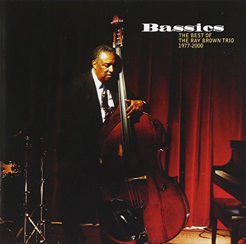 Album Bassics: Best of Ray Brown Trio 1977-2000 by Ray Brown