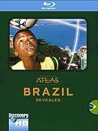 Discovery Atlas: Brazil Revealed [Blu-ray]…