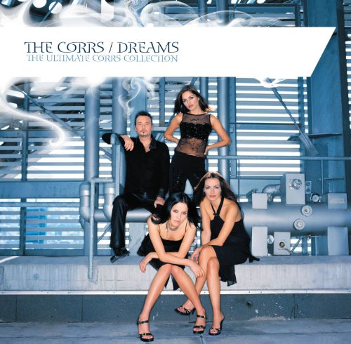 Dreams: The Ultimate Corrs Collection