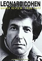 Leonard Cohen: Under Review 1934-1977 by…