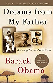 Dreams from My Father: A Story of Race and…