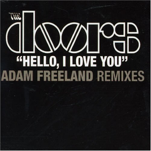 Hello I Love You: Adam Freeland Mix