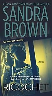 Ricochet: A Novel af Sandra Brown