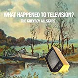 Album What Happened to TV? by Greyboy Allstars