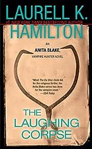 The Laughing Corpse: An Anita Blake, Vampire…
