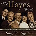 Sing Em Again by Hayes Family