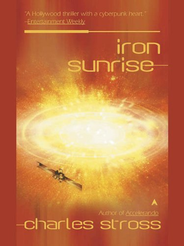 Iron Sunrise (Eschaton, #2) by Charles Stross