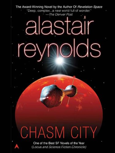 Chasm City (Revelation Space) by Alastair Reynolds