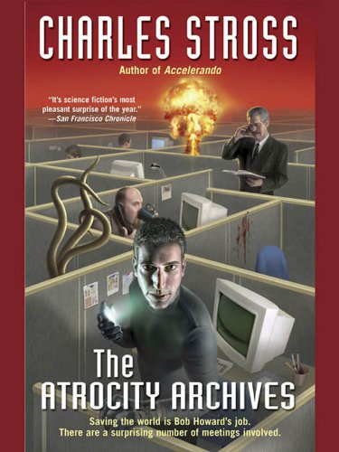 The Atrocity Archives (Laundry Files, #1) by Charles Stross