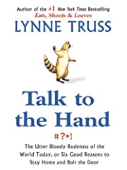 Talk to the Hand: The Utter Bloody Rudeness…
