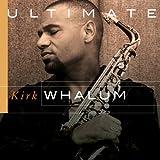 KIRK WHALUM Ultimate Kirk Whalum album cover