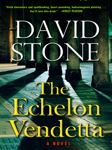 The Echelon Vendetta by David    Stone