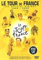 Le Tour De France - the Official History…